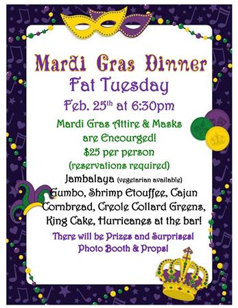 Grand Mardi Gras dinner onFat Tuesday, Feb 25th