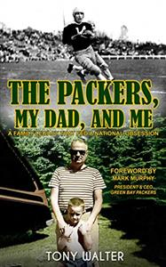 """New book """"The Packers, My Dad, and Me: A Family Legacy that Fed a National Obsession"""""""