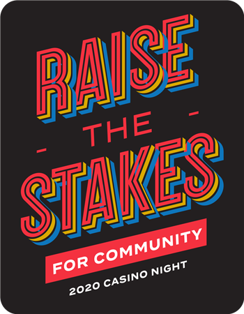 """2021 - """"Raise the Stakes"""" for Community Fundraiser"""
