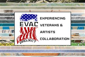 Experiencing Veterans and Artists Collaborations (EVAC)
