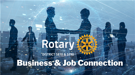 The District 5790 & 5810 Business & Job Connection