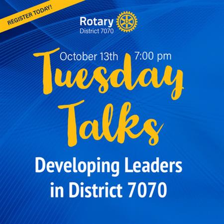 Tuesday Talks Oct 13 - Developing Leaders in D7070
