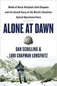 """""""Alone at Dawn"""" The Untold Story of the World's Deadliest Special Operations Force"""
