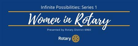 D6960: Infinite Possibilities Series 1 - Women In Rotary (Part 4)