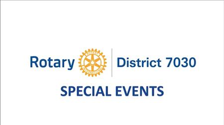 D7030 Specials: The Rotary Foundation - Grants & Giving