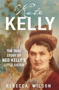 Kate Kelly, The True Story Of Ned's Little Sister